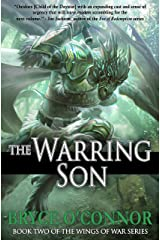The Warring Son (The Wings of War Book 2) Kindle Edition