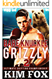 Bare Knuckle Grizzly: BBW Paranormal Romance Bear Shifters MMA (Ultimate Shifting Championship Book 2)
