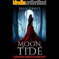 Moon Tide (Immortal Prophecy Book 1)