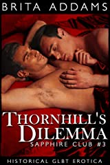 Thornhill's Dilemma: Sapphire Club Book Three Kindle Edition