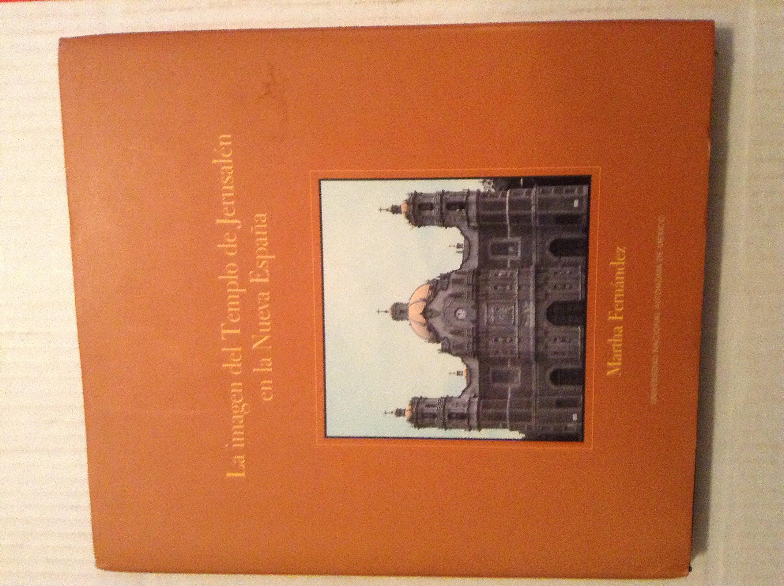La imagen del templo de Jerusalén en la nueva España: Amazon.es: Fernandez, Martha: Libros