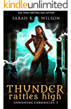 Thunder Rattles High (Unweaving Chronicles Book 3)