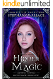 Hidden Magic (The Ancient Magic Series Book 1)