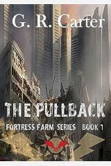 The Pullback: Fortress Farm Volume 1 Kindle Edition