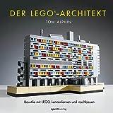 der lego architekt baustile mit lego kennenlernen und nachbauen german edition
