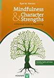Mindfulness and Character Strengths A Practical Guide to Flourishing