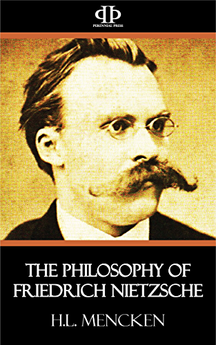 The Philosophy of Friedrich Nietzsche (English Edition)