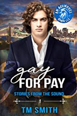 Gay for Pay (Stories from the Sound (All Cocks Stories) Book 1) Kindle Edition