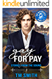 Gay for Pay (Stories from the Sound Book 1)