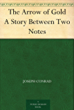 The Arrow of Gold A Story Between Two Notes