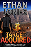 Target Acquired: A Justin Hall Spy Thriller: Action, Mystery, International Espionage and Suspense - Book 14