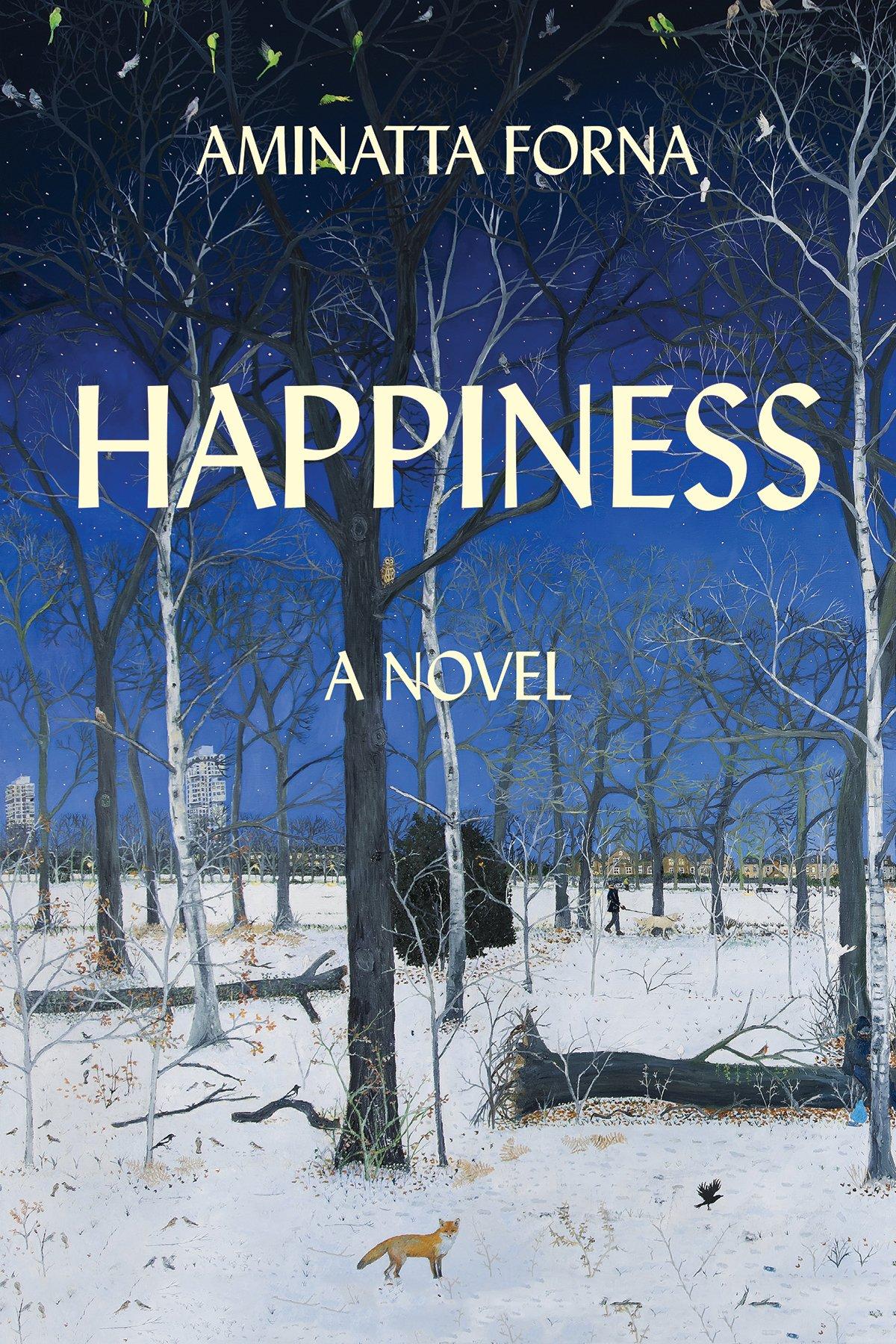 happiness a novel aminatta forna 9780802127556 amazon com books