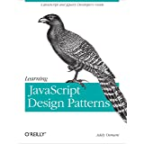 Learning JavaScript Design Patterns: A JavaScript and jQuery Developer's Guide