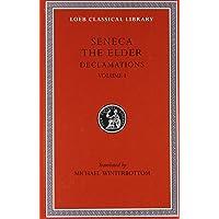 Declamations, Volume I: Controversiae, Books 1-6