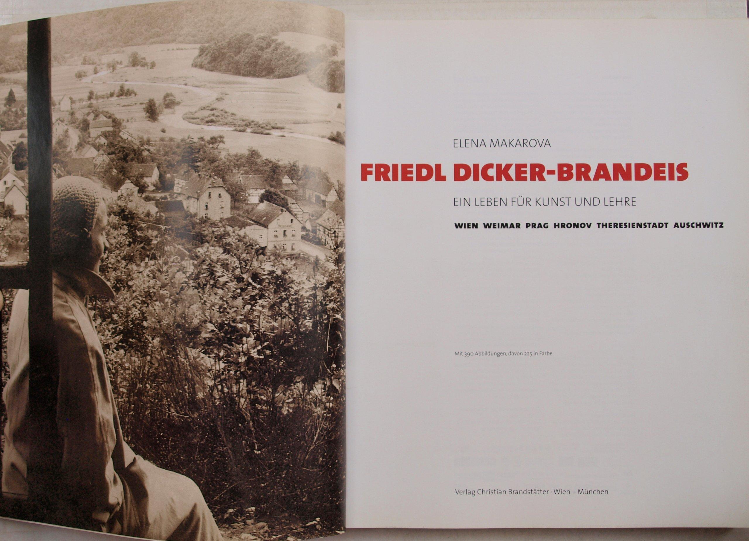 Friedl Dicker-Brandeis: Ein Leben fur Kunst und Lehre : Wien, Weimar ...