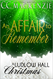 An Affair To Remember: A Ludlow Hall Christmas
