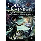 Code of Rainbow: Soaring Flame and the Dragon-transcending Magimal (Book 1)