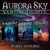 Aurora Sky: Vampire Hunter Box Set: (Books 1-3)