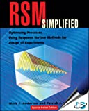 RSM Simplified : Optimizing Processes Using Response Surface Methods for Design of Experiments, (With CD-ROM)