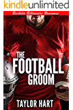 The Football Groom: Bachelor Billionaire Romances (A Last Play Companion)