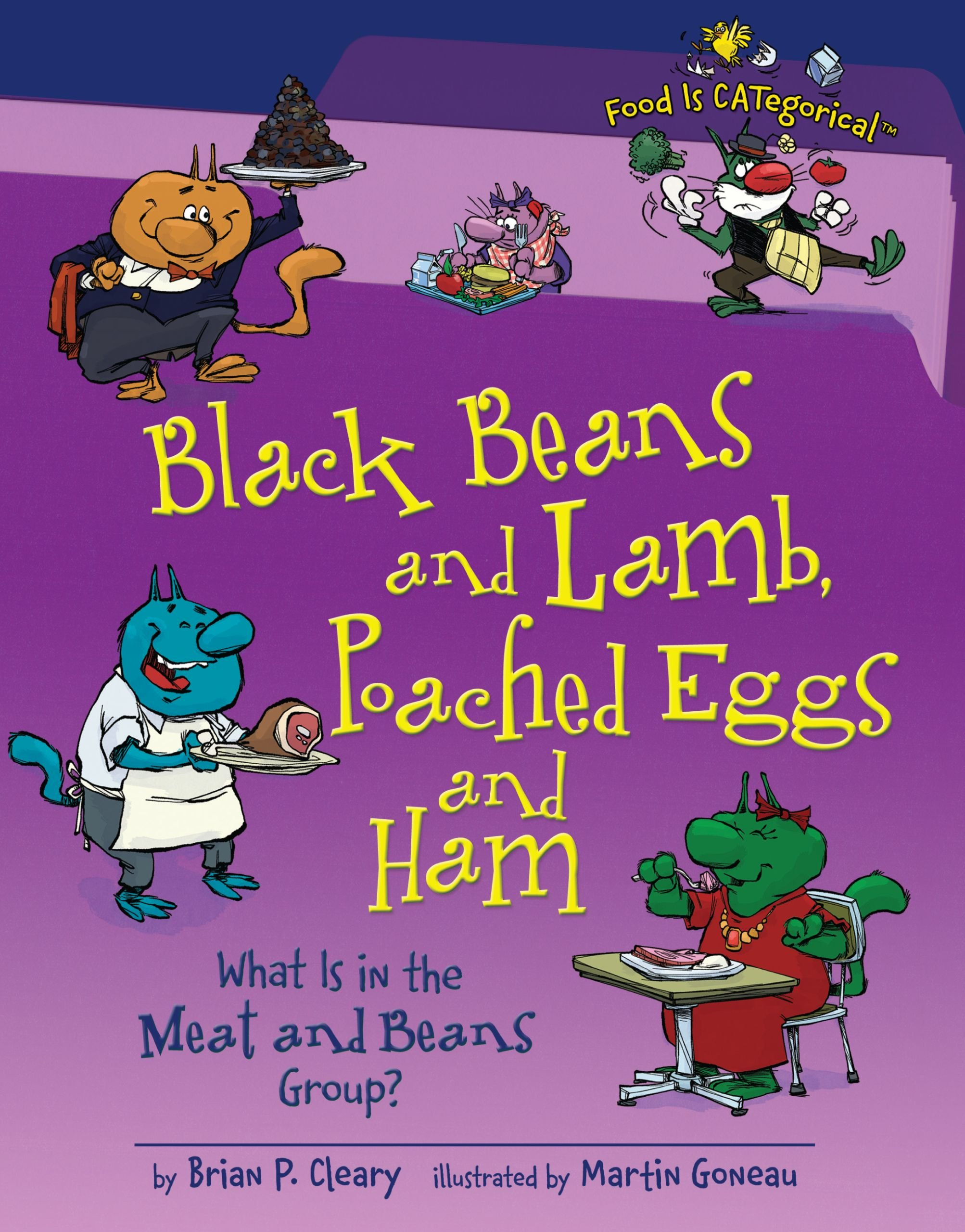 Black Beans and Lamb, Poached Eggs and Ham: What Is in the Meat and Beans Group? (Food Is Categorical) PDF
