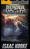 Bender of Worlds (Star Warrior Book 2)