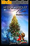 Semplicemente noi - Christmas in love (Anime incatenate Vol. 3)