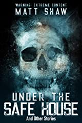 Under The Safe House & Other Stories Kindle Edition