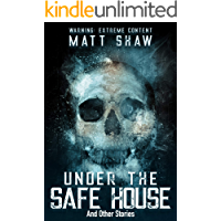 Under The Safe House & Other Stories