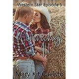 Winning It All (Western Star Book 5)