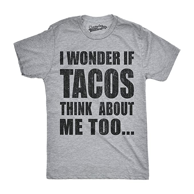 80b6c977e Mens I Wonder If Tacos Think About Me Too Funny Taco Tuesday Cinco De Mayo T