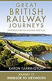 Journey 12: Windsor to Weymouth (Great British Railway Journeys, Book 12)
