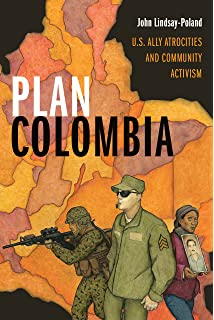 Plan Colombia: U.S. Ally Atrocities and Community Activism