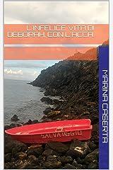L'infelice vita di Deborah, con l'acca. (Italian Edition) Kindle Edition