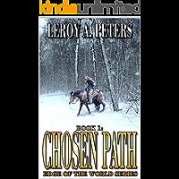 Chosen Path: A Mountain Man Adventure Novel (Edge of the World Series Book 1)