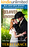 Beloved Rescuer: The Story of Holly Rose Wilde and Michael Fairway: Mail Order Bride Romance (The Seven Sisters Of Oakwood Book 3)