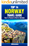 Top 14 Places to Visit in Norway - Top 14 Norway Travel Guide (Includes Oslo, The Fjords, Bergen, Tromso, Trondheim, Stavanger, & More) (Europe Travel Series Book 43)