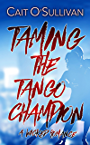 Taming the Tango Champion: A Wicked Romance