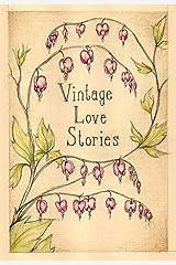 Vintage Love Stories Kindle Edition