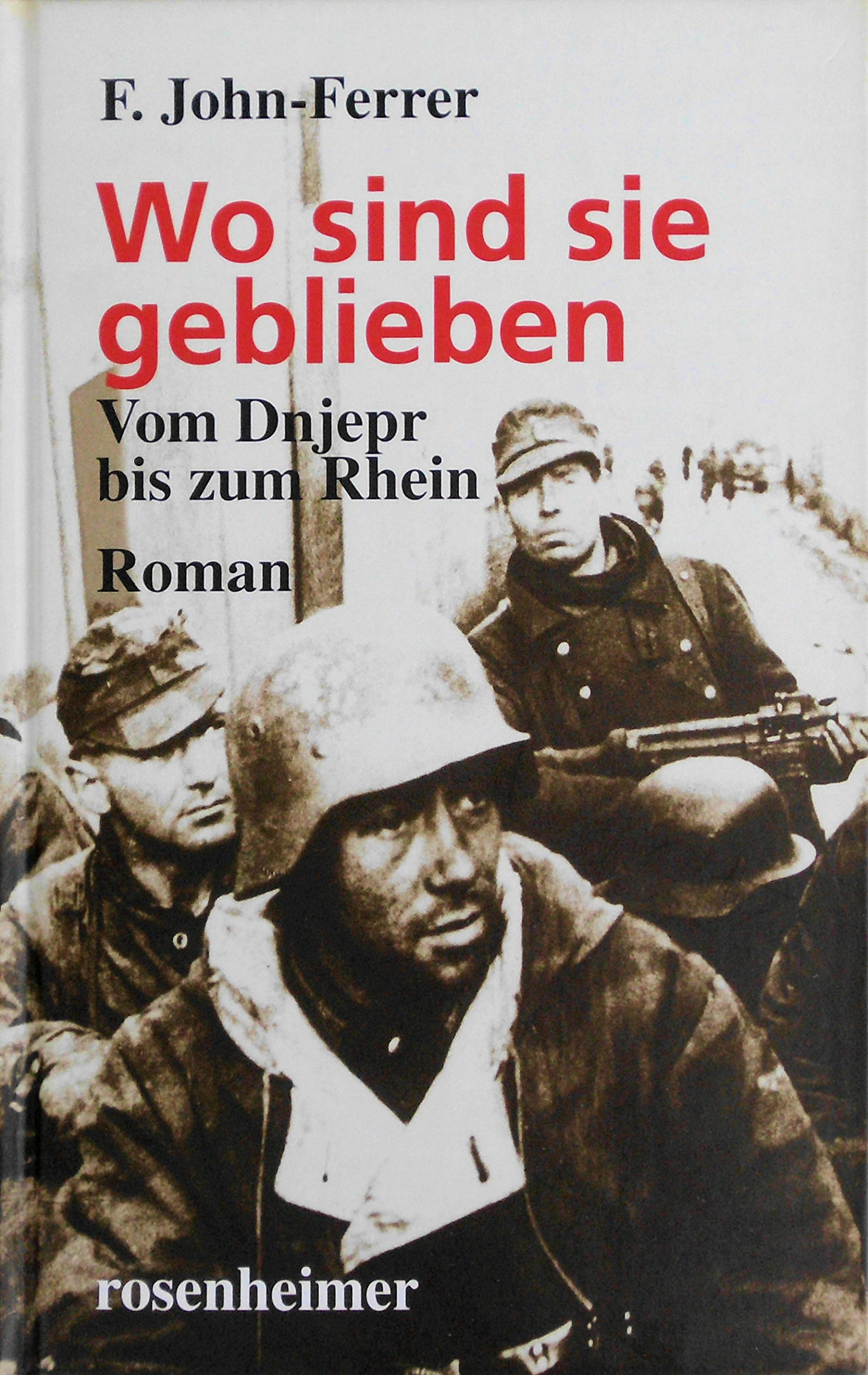 Wo sind sie geblieben: Vom Dnjepr bis zum Rhein