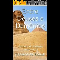 Entre Deuses e Demônios: Histórias do Passado Longínquo 3