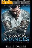 Second Chances: A Billionaire Bad Boy Romance (Second Chance Romance Series Book 1)