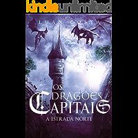 Os Dragões Capitais: A Estrada Norte