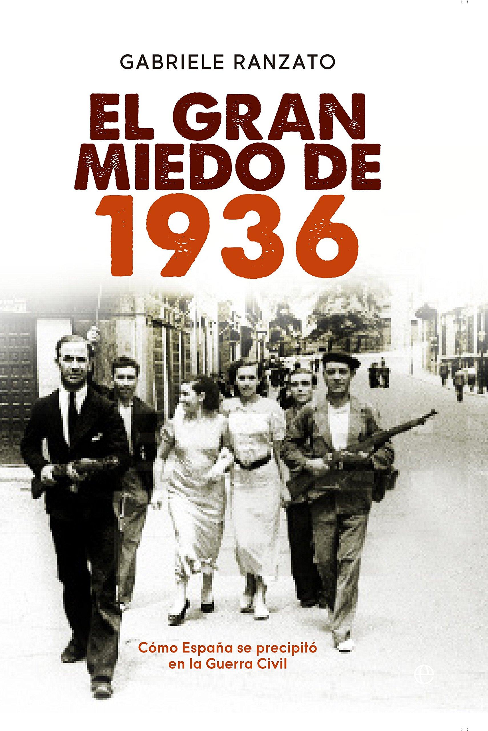 El gran miedo de 1936: Cómo España se precipitó en la Guerra Civil Historia: Amazon.es: Ranzato, Gabriele, Gentile Vitale, Juan Carlos: Libros