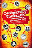 Conspiracy Theories: Philosophers Connect the Dots
