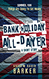 Bank Holiday All-Dayer