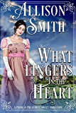 What Lingers In the Heart: A Pride & Prejudice Variation