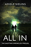 All In: A Prequel (The Sagittan Chronicles Book 0)