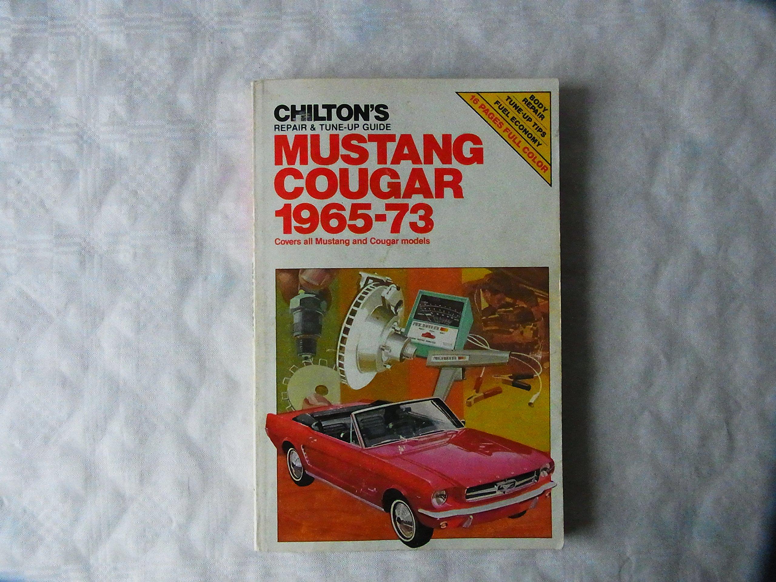 Mustang/Cougar 1965-73 (Chilton's Repair & Tune-Up Guides): The Chilton  Editors: 9780801974052: Amazon.com: Books