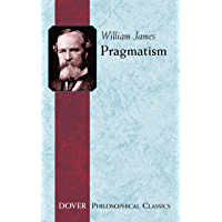Pragmatism: A New Name for Some Old Ways of Thinking (Dover Thrift Editions) (English Edition)